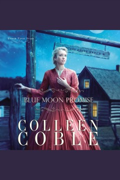Blue moon promise [electronic resource] / Colleen Coble.