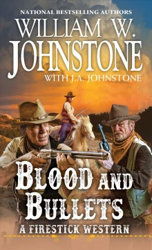 Blood and bullets : a Firestick western William W. Johnstone with J.A. Johnstone.
