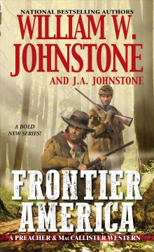 Frontier America / William W. Johnstone with J.A. Johnstone.