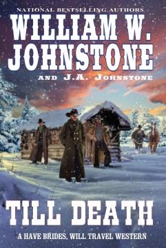 Till death William W. Johnstone and J.A. Johnstone.