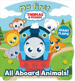 My First Thomas & Friends : All Aboard Animals!