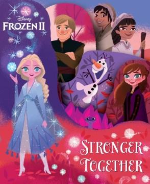 Disney Frozen 2- Stronger Together