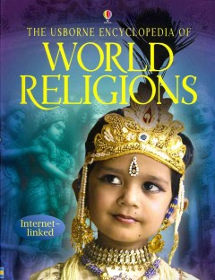 The Usborne encyclopedia of world religions / Susan Meredith and Clare Hickman ; edited by Kirsteen Rogers.