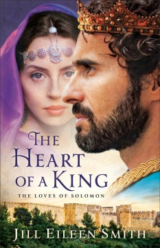 The Heart of a King : The Loves of Solomon