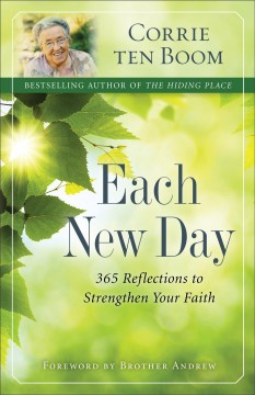 Each new day : 365 reflections to strengthen your faith