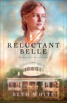 A reluctant belle / Beth White.