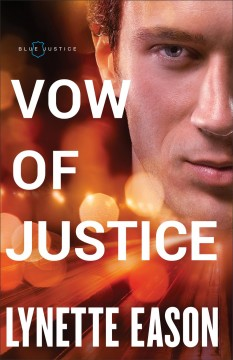 Vow of justice / Lynette Eason.