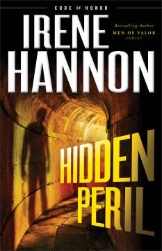 Hidden peril / Irene Hannon.