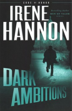 Dark ambitions / Irene Hannon.