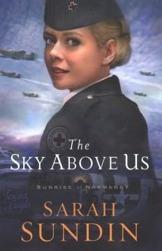 The sky above us / Sarah Sundin.