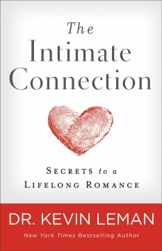 The intimate connection : secrets to a lifelong romance