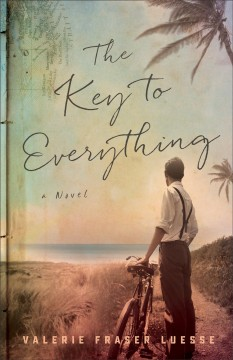 The key to everything : a novel