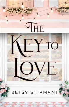 The key to love / Betsy St. Amant.