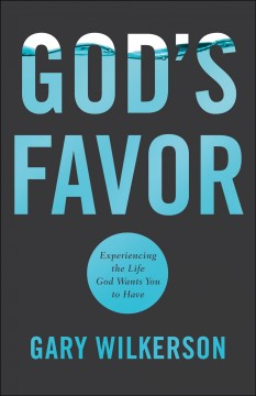 God's favor : experiencing the life God wants you to have