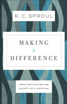 Making a Difference : Impacting Culture and Society As a Christian