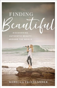 Finding beautiful : discovering authentic beauty around the world