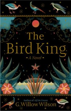The bird king / G. Willow Wilson.