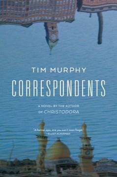 Correspondents : a novel
