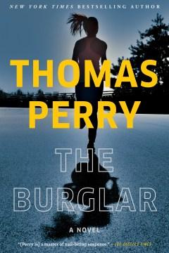 The burglar : a novel Thomas Perry.