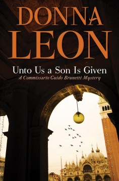 Unto us a son is given Donna Leon.