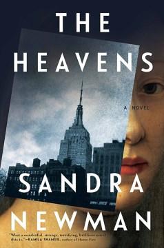 The heavens : a novel Sandra Newman.