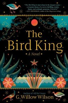 The bird king G. Willow Wilson.