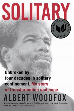 Solitary : unbroken by four decades in solitary confinement : my story of transformation and hope Albert Woodfox with Leslie George.
