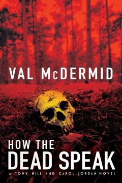 How the dead speak / Val McDermid.
