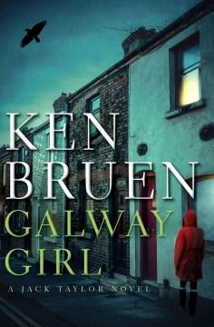 Galway girl : a Jack Taylor novel Ken Bruen.