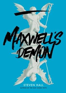 Maxwell's demon / Steven Hall.