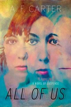 All of us : a novel of suspense A.F. Carter.