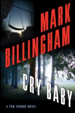 Cry baby / Mark Billingham.