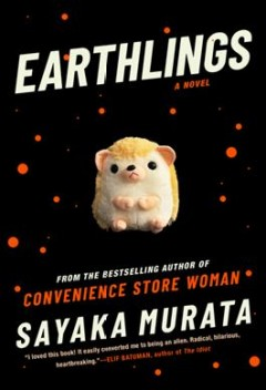 Earthlings : a novel / Sayaka Murata ; translated from the Japanese by Ginny Tapley Takemori.