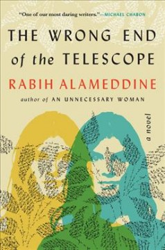 The wrong end of the telescope / Rabih Alameddine.