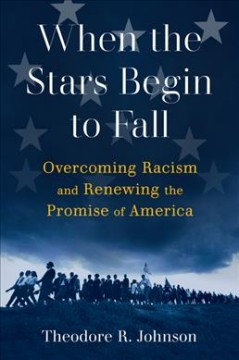 When the Stars Begin to Fall : Overcoming Racism and Renewing the Promise of America