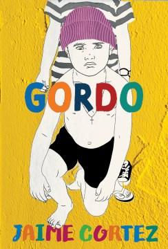 Gordo : stories / Jaime Cortez.
