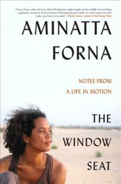 The Window Seat : Notes from a Life in Motion
