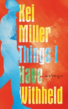 Things I have withheld essays / Kei Miller.