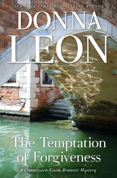 The temptation of forgiveness Donna Leon.