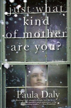 Just what kind of mother are you? Paula Daly.