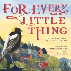 For every little thing : poems and prayers to celebrate the day