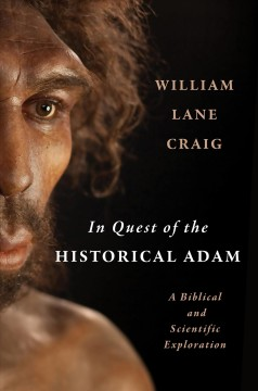 In quest of the historical Adam : a biblical and scientific exploration