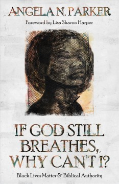 If God still breathes, why can't I? : Black Lives Matter and biblical authority