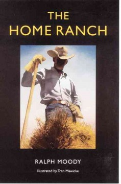 The home ranch / by Ralph Moody ; illustrated by Tran Mawicke.