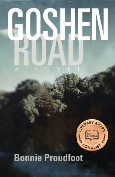 Goshen Road : a novel
