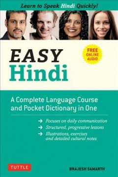 Easy Hindi : learn to speak Hindi quickly! / Brajesh Samarth, PhD.