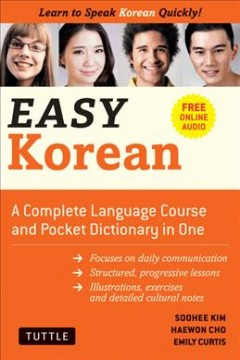 Easy Korean : A Complete Language Course and Pocket Dictionary in One:  Companion Online Audio, Dictionary and Manga Included
