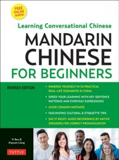 Mandarin Chinese for Beginners : Learning Conversational Chinese - Fully Romanized and Free Online Audio
