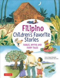 Filipino Children's Favorite Stories : Fables, Myths and Fairy Tales