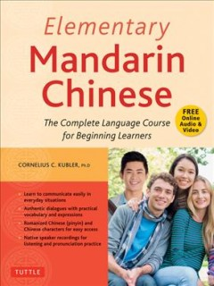 Elementary Mandarin Chinese : The Complete Language Course for Beginning Learners